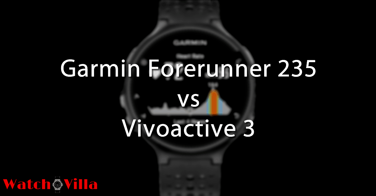 Garmin Forerunner 235 vs Vivoactive 3: What's The Difference?